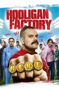 The Hooligan Factory – Helden ohne Hirn und Tadel