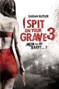 I Spit on Your Grave 3: Mein ist die Rache... !
